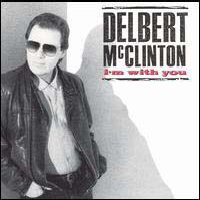 LP: Delbert McClinton  - I'm With You