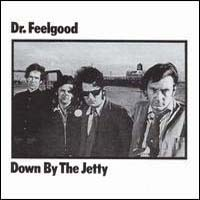 LP: Dr. Feelgood - Down By The Jetty
