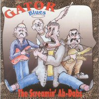 CD: Gator Blues - Gator Blues - The Screaming Ab-Dabs