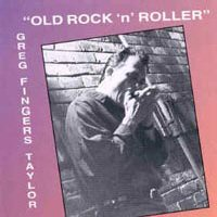 CD: Greg 'Fingers' Taylor - Old Rock & Roller