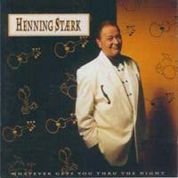CD: Henning Stærk - Whatever Gets You Thru The Night