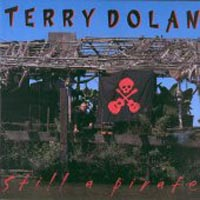 CD: Terry Dolan - Still a Pirate