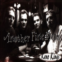 Keno Kings - CD -Another Fine Mess